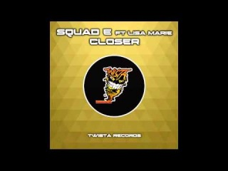 Lisa Marie, Squad-E - Closer (Original Mix) [Twista Records (SMG)]