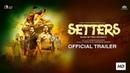 SETTERS Trailer Aftab Shivdasani Shreyas Talpade Ashwini Chaudhary NH Studioz 3 May