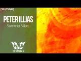 Peter Illias - Summer Vibes (Forteba Remix) Silk Textures