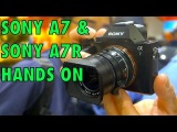 Sony A7 & Sony A7R Hands-on & Tested & Special Launch Event