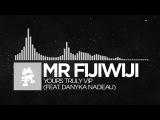 Electronic - Mr FijiWiji - Yours Truly VIP (feat. Danyka Nadeau) Monstercat Release
