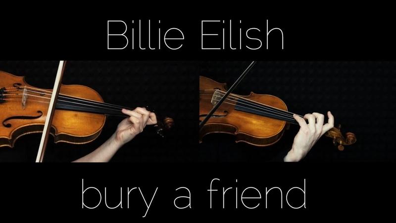 Billie Eilish - Bury a friend instrumental cover ( violin, viola, piano ).