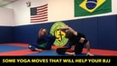 Some Yoga Moves That Will Help Your BJJ by Josh Stockman