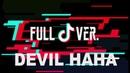 Tik Tok   Devil Haha song (Full ver.)