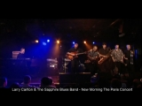 Larry Carlton &amp Sapphire Blues Band - The Paris Concert