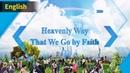 Heavenly Way That We Go by Faith【Wmscog,World Mission Society Church of God】