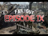 FAILout - Episode 9