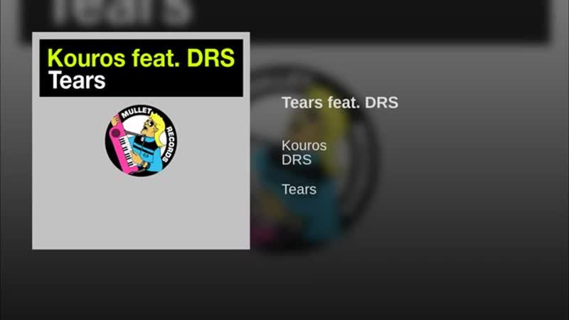 Kouros feat. DRS - Tears