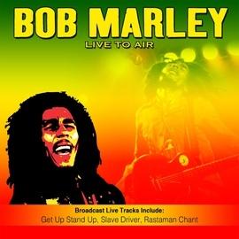 bob marley альбом Live To Air