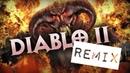 DIABLO II REMIX - Beware foul demons (Song)