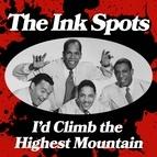 The Ink Spots альбом I'd Climb the Highest Mountain