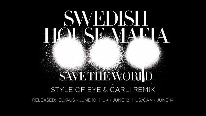 Swedish House Mafia - Save The World (Style Of Eye Carli Remix)