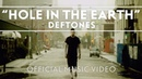 Deftones - Hole In The Earth Official Music Video