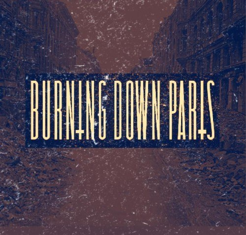 Burning Down Paris - Burning Down Paris [EP] (2012)