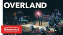Overland Announcement Trailer Nintendo Switch