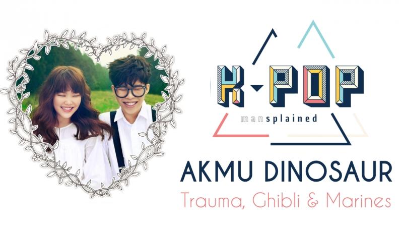 AKMU - Dinosaur [Kpop Mansplained] Analysis and Korean Lessons
