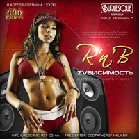 RNB ZVВИСИМОСТЬ by GODFATHERS // 18.04 BURLESQUE
