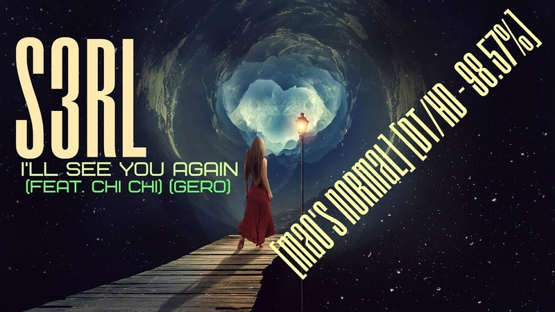 Osu! S3RL - I'll See You Again (feat. Chi Chi) (Gero) [Mao's Normal] [DT/HD - 98.57%]