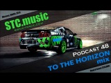 STC.music - Podcast 48 - To The Horizon mix