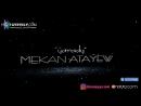 Mekan Atayew - Yarady [Official Clip]