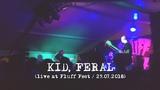 Kid Feral (live at Fluff Fest 2018)