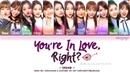 IZ*ONE (아이즈원) – YOU'RE IN LOVE, AREN'T YOU? (반해버리잖아 好きになっちゃうだろう?) (Color Coded Eng/Kan/Rom/Han)