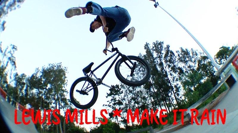 LEWIS MILLS - MAKE IT RAIN PLAZA SESSIONS - BMX