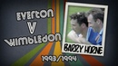 BARRY HORNE Everton v Wimbledon 93 94 Retro Goal