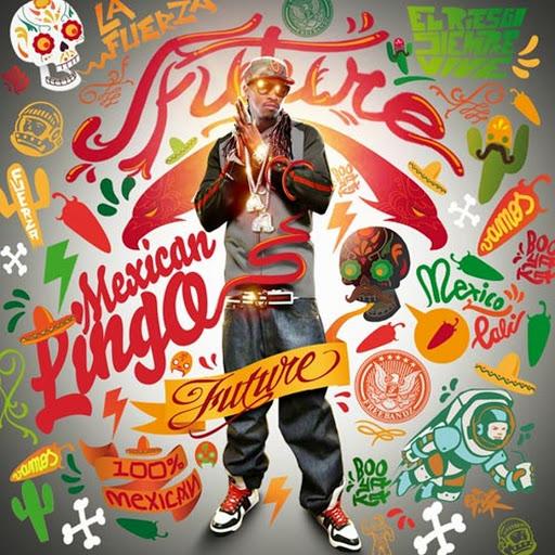 Future альбом Mexican Lingo