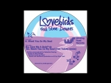 Lovebirds - Want You In My Soul