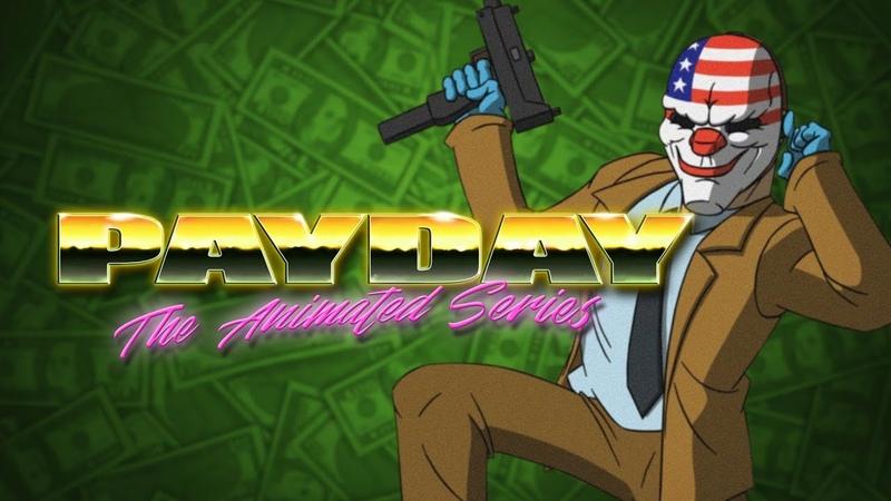 [Payday 2] Animated Series Music - It's Payday (Simon Viklund)