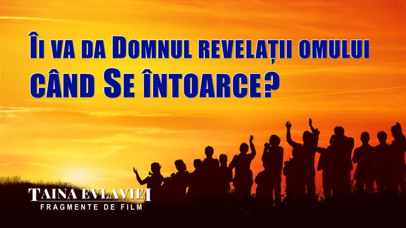 """Segment de film creștin """"Taina Evlaviei"""" Îi va da Domnul revelații omului când Se întoarce"""
