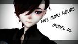 MMD FIVE MORE HOURS 60fps Model Dl - Limit!