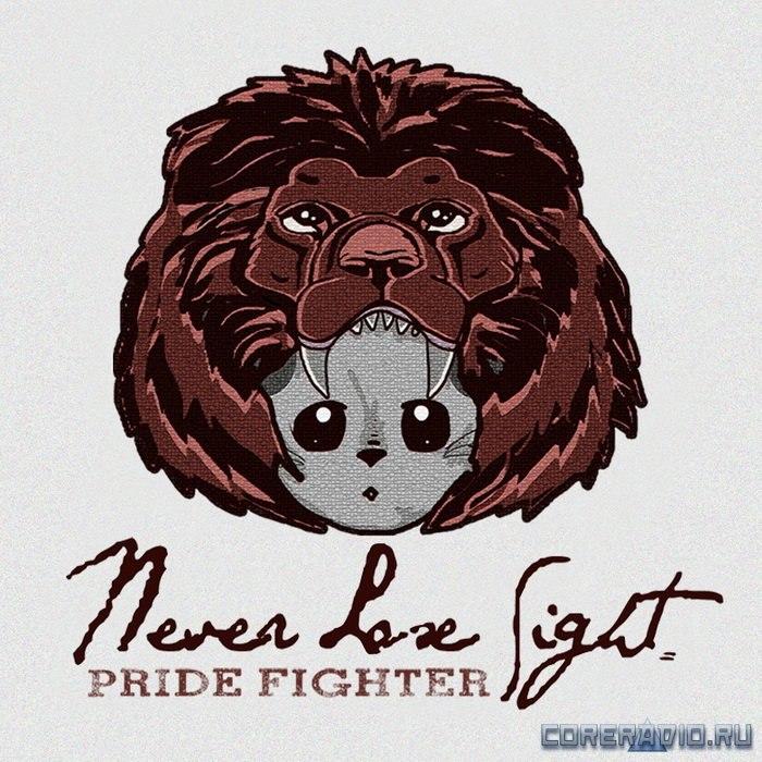 Never Lose Sight - Pride Fighter (2012)