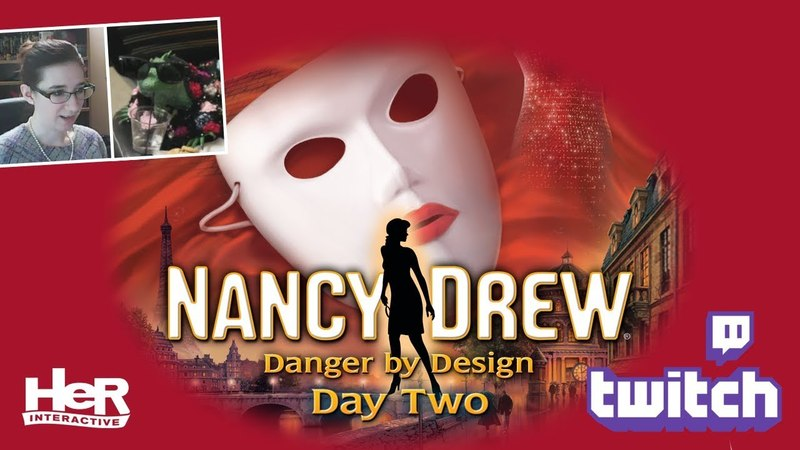 Nancy Drew: Danger by Design [Day Two: Twitch]   HeR Interactive