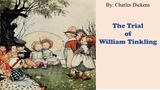 Learn English Through Story - The Trial of William Tinkling by Charles Dickens