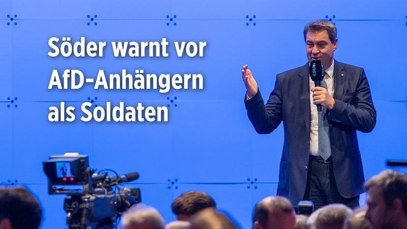 Söder fordert Marshall Plan für die Bundeswehr und warnt vor AfD Anhängern als Soldaten