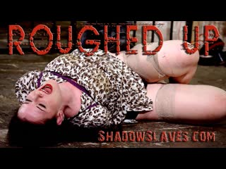 ShadowSlaves - Slavegirl Caroline Pierce - Roughed Up, BDSM, Bondage, Torture, Punishment, Spanking, Toys, Orgasm, Blowjob