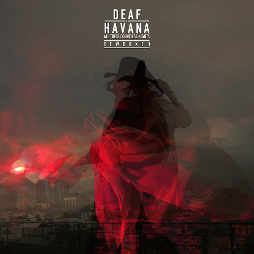 Deaf Havana альбом All These Countless Nights (Reworked - Deluxe Version)