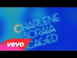 Charlene Soraia - Caged (Lyric Video)