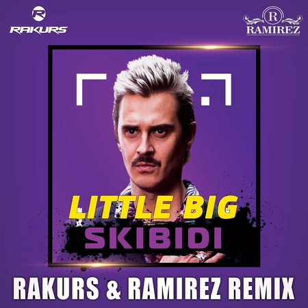 Little Big - Skibidi (Rakurs Ramirez Remix)