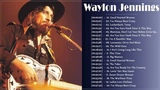 Waylon Jennings Greatest Hits - Waylon Jennings Best Of - Waylon Jennings Top 30 Coutry Songs