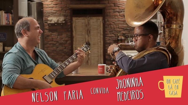 Um Café Lá em Casa com Jhoninha Medeiros e Nelson Faria