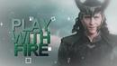 Loki | play with fire