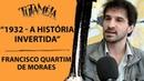 Francisco Quartim de Moraes fala ao TUTAMÉIA sobre o Levante de 1932