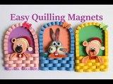 Quilling Fridge Magnet How to make Fridge Magnets