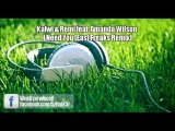 Kalwi &amp Remi ft Amanda Wilson - I Need You (East Freaks Remix)