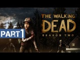 The Walking Dead Game Season 2 - Episode 1 All That Remains Gameplay Walkthrough Part 1