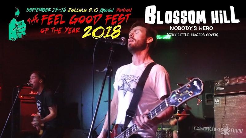 Blossom Hill — Nobody's Hero originally by Stiff Little Fingers (live@FEEL GOOD FEST 2018)