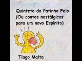Quinteto Do Patinho Feio - Mc Berro DÁgua AKA Tiago Malta